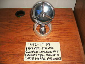 1956-1958 PACKARD HAWK CLIPPER CONVERTIBLE FACTORY OEM CHROME MIRROR ASSEMBLY