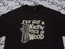 Medium- NWOT I've Got A Knotty Piece Of Wood / Back Is Damaged Stains T- Shirt