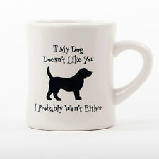 10 oz Diner Mug for Dog Lovers - If My Dog Doesn't Like You... - Made in the USA