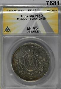 1867 MO MEXICO PESO SCARCE DATE! SMALL SCRATCH REVERSE ANACS CERTIFIED EF45#7681