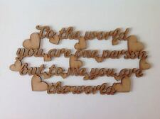 Laser Cut 'To The World You Are One Person' Quote Sign (A220)