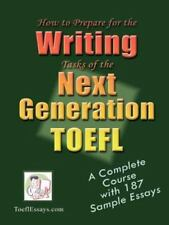 How to Prepare for the Writing Tasks of the Next Generation TOEFL - A Complete C
