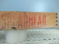 Antique Wood Crate SPEARHEAD TOBACCO American Tobacco Co DIST LOUISVILLE KY.