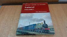 Ireland: v. 1 (Railway History in Picture), McCutcheon, Alan, Dav