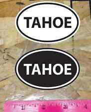 Tahoe ( Lake Tahoe ) Ski Snowboard sticker decals Black and White - 2 for 1