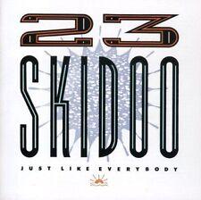 23 Skidoo - Just Like Everybody [CD]