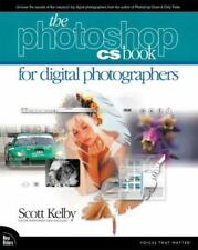 The Adobe Photoshop CS Book for Digital Photographers by Scott Kelby (2003,...