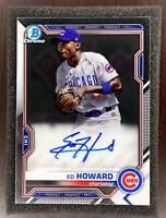 2021 Bowman Ed Howard Chrome Prospect Autograph Chicago Cubs On Card AUTO 🔥
