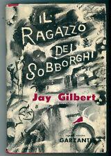 GILBERT JAY IL RAGAZZO DEI SOBBORGHI GARZANTI 1961 I° EDIZ. ROMANZI MODERNI