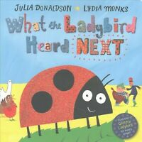 What the Ladybird Heard Next, Hardcover by Donaldson, Julia; Monks, Lydia (IL...