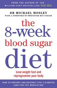 The 8-Week Blood Sugar Diet: Lose weight fast and reprogramme your body-Michael