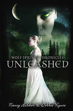 Wolf Springs Chronicles: Unleashed: Book 1 by Debbie Viguie, Nancy Holder P/Back