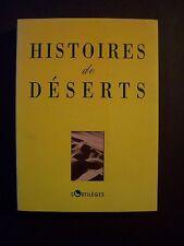 Histoires de Déserts ( textes réunis par Alain Laurent ) / éd. Sortilèges -1998