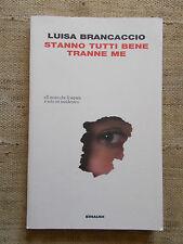Stanno tutti bene tramme me - Luisa Brancaccio - Einaudi 2013