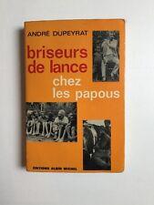 BRISEURS DE LANCE CHEZ LES PAPOUS