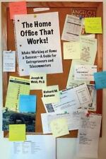 The Home Office that Works: Make Working at Home a Success - A Guide for Entrepr