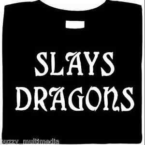 Slays Dragons, Ren Faire, Medieval Clothing, Renaissance, funny shirts, Sm - 5X