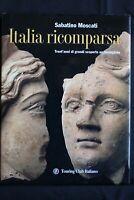 ITALIA RICOMPARSA trent'anni di grandi scoperte. Moscati. Touring Club Italiano.