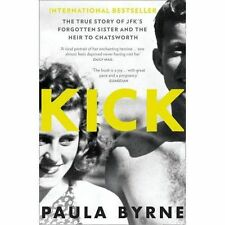 Kick: The True Story of Kick Kennedy, JFK's Forgotten Sister, and the Heir to Ch