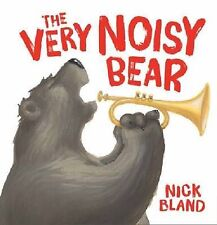 BOOK ~ THE VERY NOISY BEAR BY NICK BLAND ~ NEW HARDCOVER CHILDRENS STORY