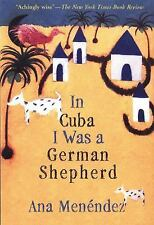 In Cuba I Was a German Shepherd, Ana Menendez, 080213887X, Book, Good