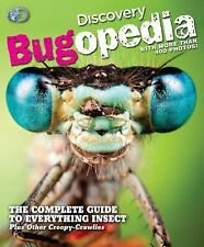 Discovery Bugopedia : The Complete Guide to Everything Bugs, Insects, and...