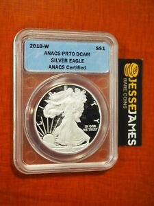 2010 W PROOF SILVER EAGLE ANACS PR70 DCAM BLUE LABEL