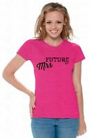 Future Mrs Ladies T-SHIRT Gift For Her Future Wife Fiancee Gift Idea Shirt A21