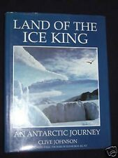 Land of the Ice King-Antarctic-Clive Johnson-1990-1st-Antarctica Natural History