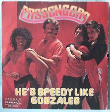 """Passengers – He's Speedy Like Gonzales - 7"""" VINILE"""