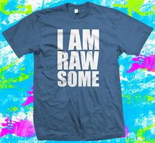 I am Rawsome  - T Shirt - Raw Vegan Diet  -  6 colour options - Small to 3XL