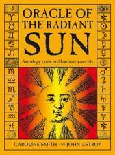 Oracle of the Radiant Sun by Caroline Smith (author), John Astrop (author)