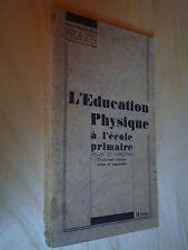 Maucurier L'éducation physique à l'école primaire filles et garçons 1937 Sport