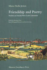 Friendship and Poetry: Studies in Danish Neo-Latin Literature by Minna Skafte...