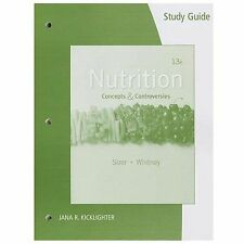 Study Guide for Sizer/Whitney's Nutrition: Concepts and Controversies 13 Edition