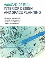 Autocad 2015 for Interior Design and Space Planning by Beverly James Kirkpatrick