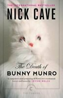 The Death of Bunny Munro by Nick Cave 9781782115335 | Brand New