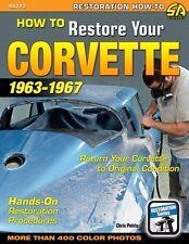 How to Restore Your Corvette 1963-1967 Book~in-depth, hands-on procedures~NEW!