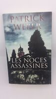 Patrick WEBER - Les noces assassines - Plon