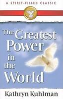 Greatest Power in the World, Paperback by Kuhlman, Kathryn, ISBN 0882706713, ...