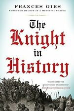 Medieval Life: The Knight in History 3 by Frances Gies