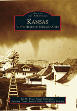 Kansas: In the Heart of Tornado Alley [Images of America] [KS]