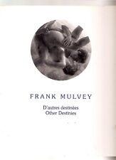 Frank Mulvey d'autres destinées = other destinies 1994
