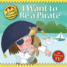 I Want to be a Pirate ! by Tony Ross Little Princess - As seen on tv