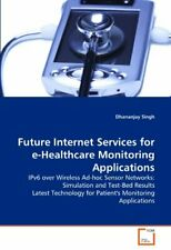 Future Internet Services for e-Healthcare Monit. Singh, Dhananjay.#*=