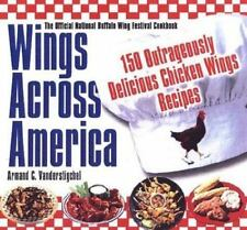 Wings Across America: 150 Outrageously Delicious Chicken-Wing Recipes-ExLibrary
