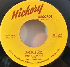 Rusty & Doug    Hickory 1095    KAW-LIGA   (ROCKABILLY 45) PLAYS GREAT!