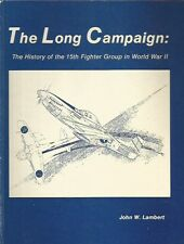 The Long Campaign:The History of the 15th Fighter Group in World War II Lambert