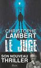 LE JUGE Christophe LAMBERT thriller roman livre
