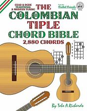 COLOMBIAN TIPLE CHORD BIBLE - 2,880 CHORDS (NEW 2016 EDITION)